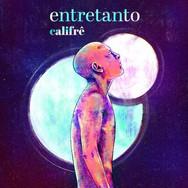 Califre - Entretanto