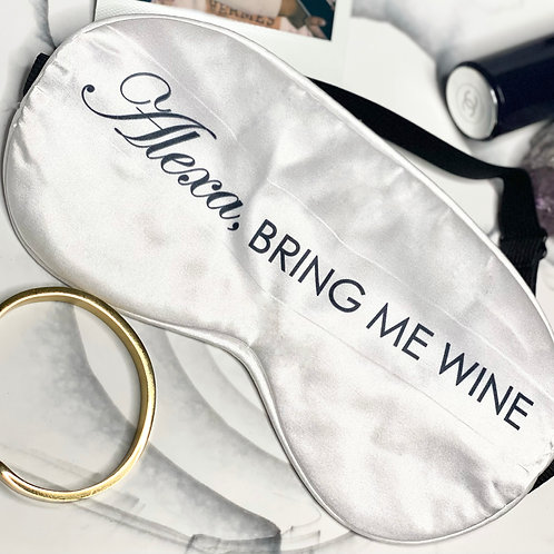 """Alexa, bring me wine"" Satin eye mask"