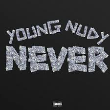 Young Nudy - Never