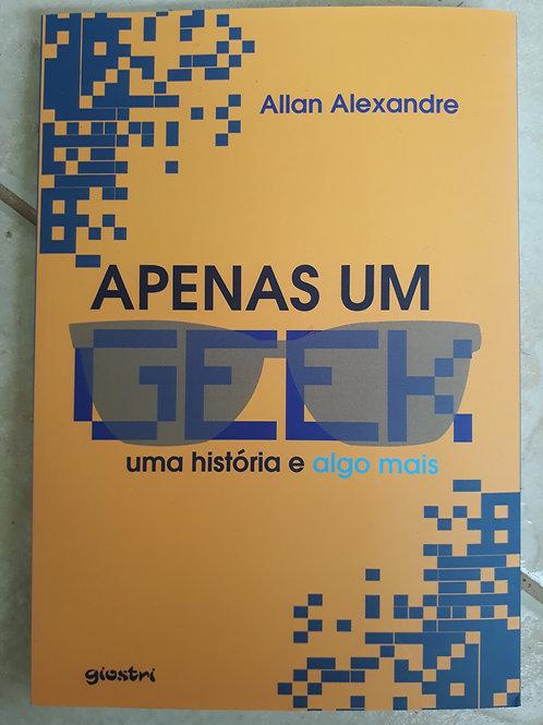 """Livro """"Apenas Mais um Geek"""", de Allan Alexandre"""