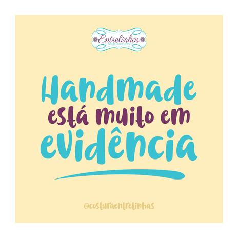Handmade está muito em evidência