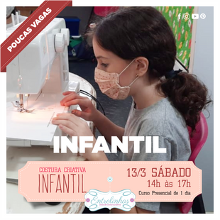 COSTURA CRIATIVA INFANTIL 13/MARÇO