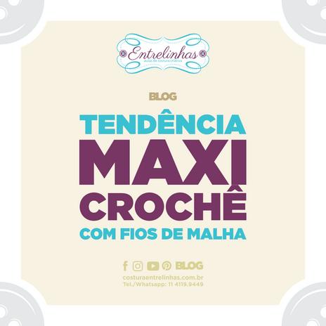 TENDÊNCIA: MAXI CROCHÊ COM FIO DE MALHA