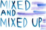 mixed and mixed up