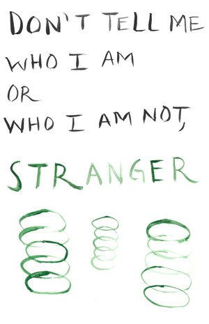 don't tell me who i am