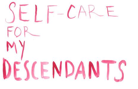 self-care for my descendants