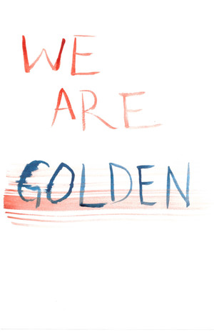 we are golden
