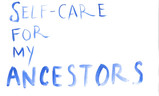 self-care for my ancestors