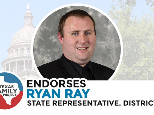 Texas Family Project Endorses Ryan Ray for Texas House District 96.