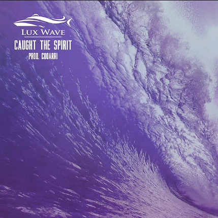 "Lux Wave Releases New Single ""Caught The Spirit"" 