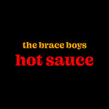 The Brace Boys Set To Release New Single 'Hot Sauce'
