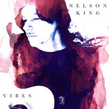 Nelson King Releases New Album 'Vibes'