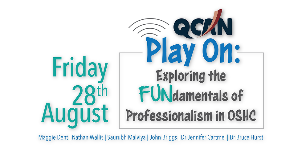 Play On: Exploring the FUNdamentals of Professionalism in OSHC - QCAN's 2020 Virtual Symposium