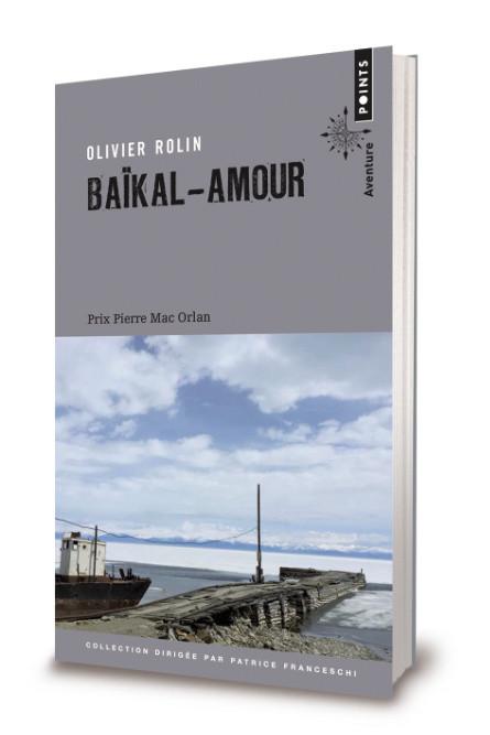 """""""Baïkal-Amour"""", d'Olivier Rolin"""