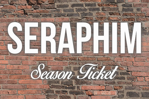 Seraphim Season Ticket