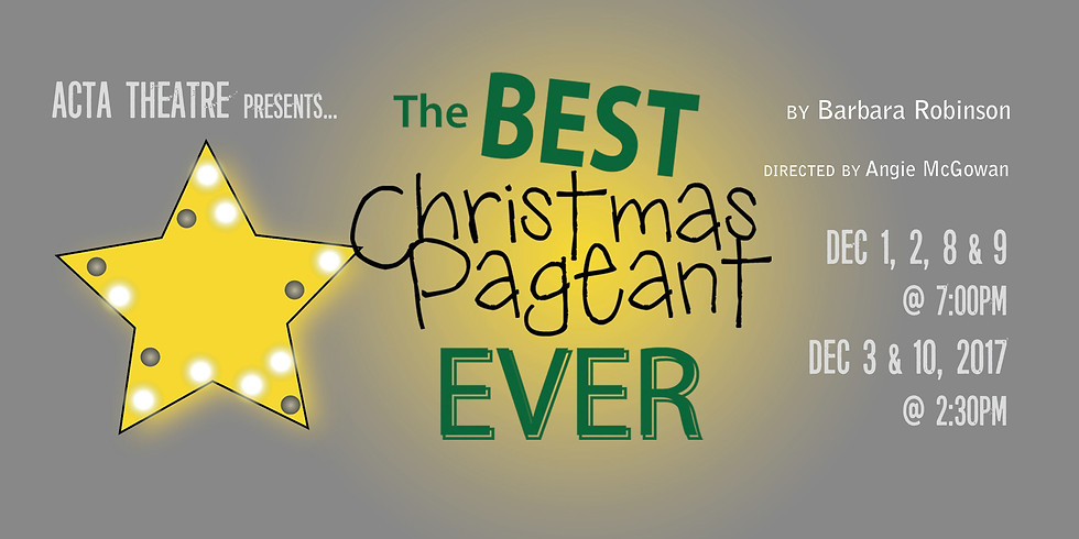 The Best Christmas Pageant Ever - 12/2 @7pm