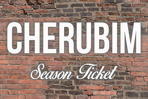 Cherubim Season Ticket