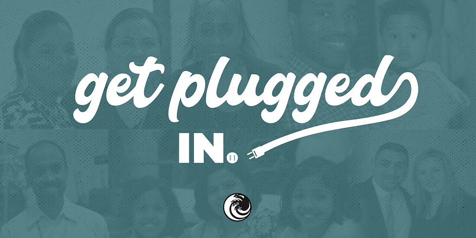 Get Plugged In!