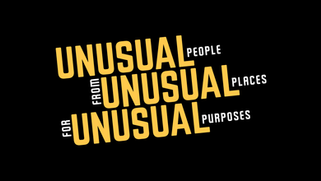 Unusual People, From Unusual Places, for Unusual Purposes