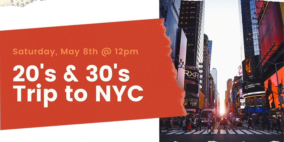 20s & 30s Trip to NYC