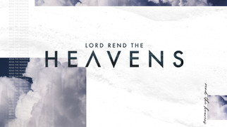 Lord, Rend the Heavens