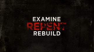 Examine, Repent & Rebuild