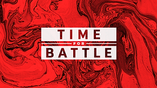 TIME FOR BATTLE.png