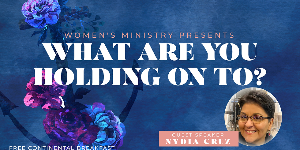 Women's Event: What Are You Holding On To?