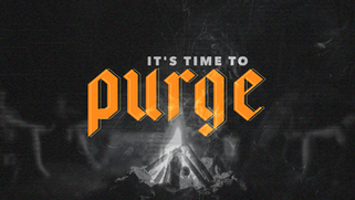 It's Time to Purge