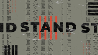 Even If, I Will Stand