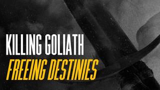 Killing Goliath, Freeing Destinies