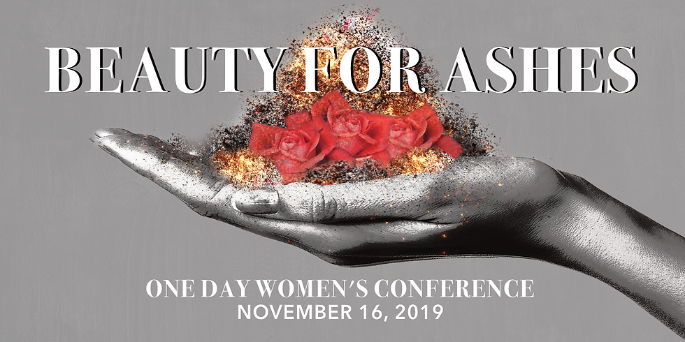 Beauty for Ashes One Day Women's Conference