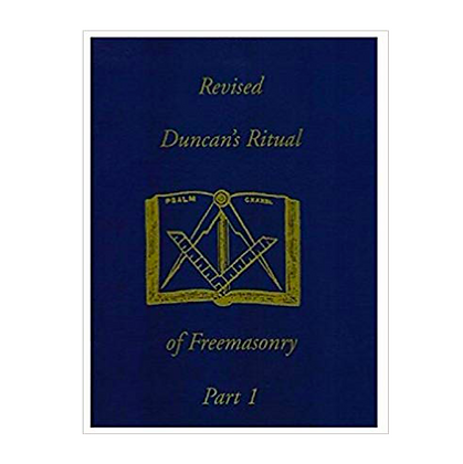 Revised Duncan's Ritual of Freemansonry Part 1