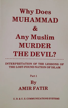 Why Does Muhammad & Any Muslim Murder the Devil?