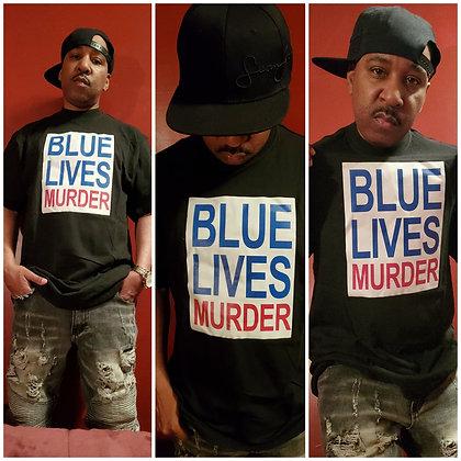 Blue Lives Murder T-Shirts