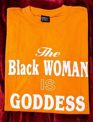 The Black Woman is Goddess T-Shirts