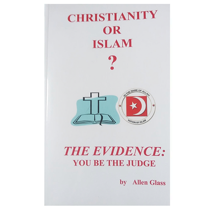 Christianity or Islam? The Evidence: You Be the Judge