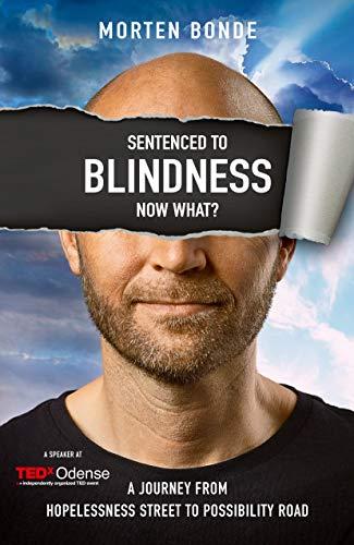 Sentenced to Blindness