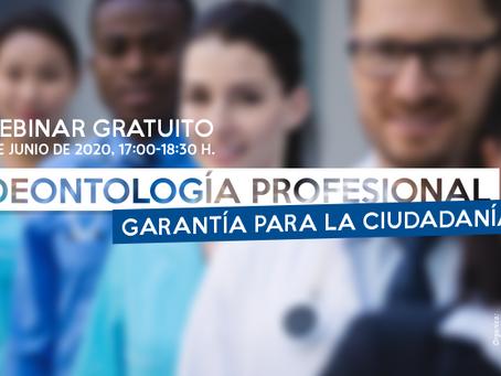 Webinar gratuito 'Deontología Profesional: garantía para la ciudadanía', próximo 9 de junio