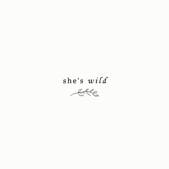 She's wild hand drawn botanical premade logo