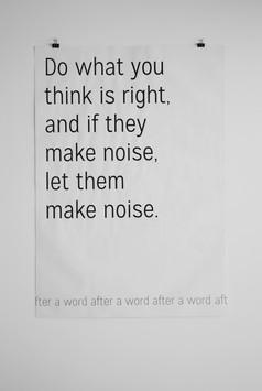 "A word after a word after a word (Make Noise).  Screenprint on newsprint, 28"" x 40"", 2015"