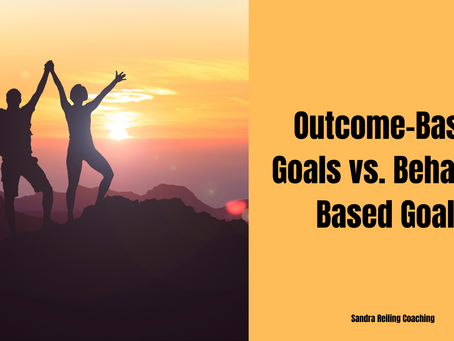 Outcome-Based Goals vs. Behavior-Based Goals
