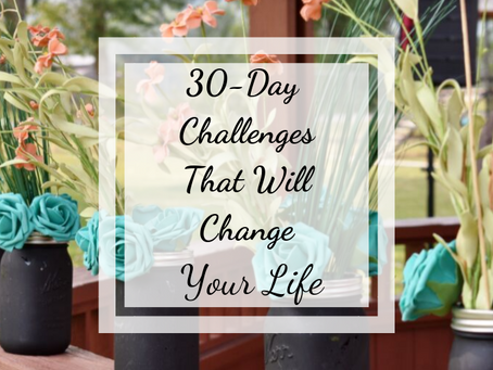 30-Day Challenges that Change Your Life