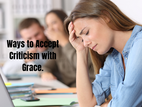 Ways to Accept Criticism With Grace