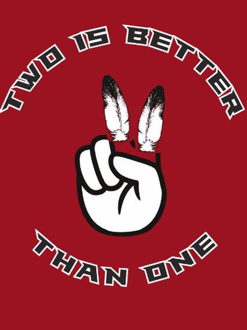Two is Better Than One Fundraiser T-Shirt