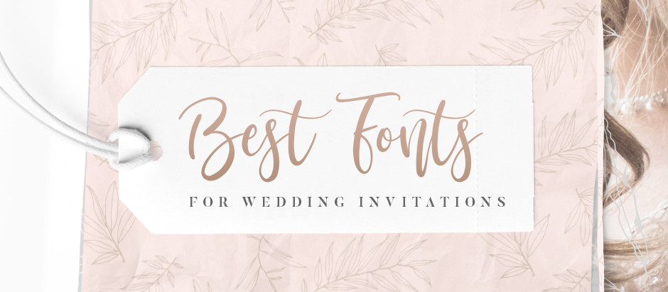 Soft and Feminine Fonts for Wedding Invitations
