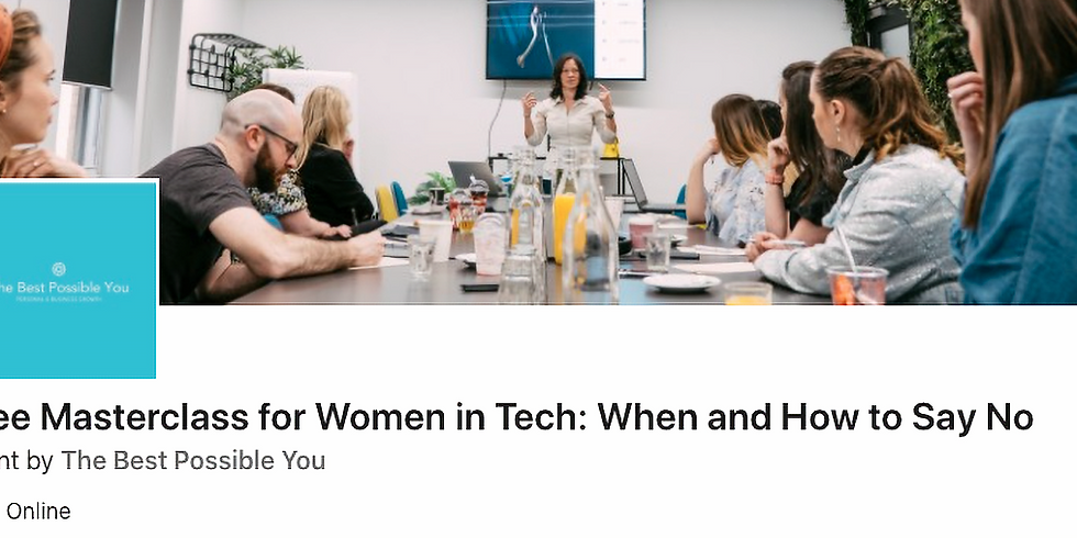 """""""When and How to Say No"""" - Free Masterclass for Women in Tech"""