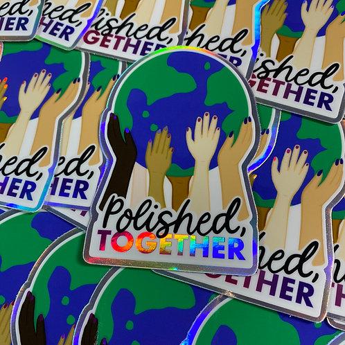 Polished, Together Holographic Sticker