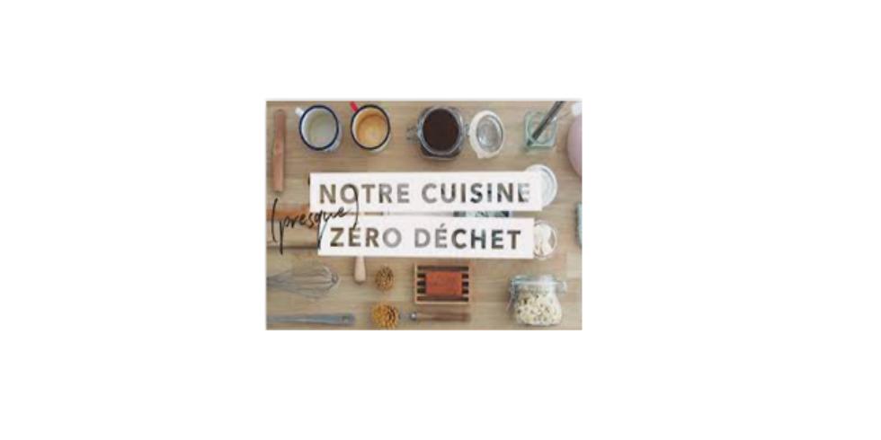 """Cap' Zéro Déchet - """"Ma cuisine ZD"""""""