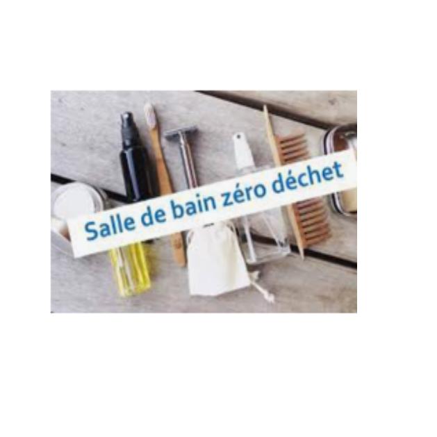 """Cap' Zéro Déchet - """"Ma Salle de Bain ZD"""""""
